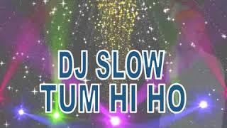 DJ SLOW TUM HI HO 2017