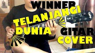 Winner - Telanjangi Dunia Gitar Cover