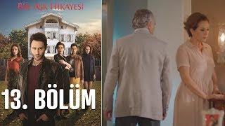 Скачать Bir Aşk Hikayesi 13 Bölüm