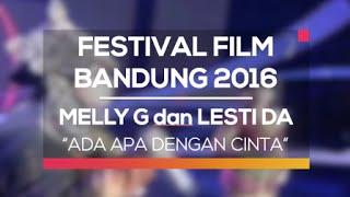 Melly Goeslaw dan Lesti DA - Ada Apa Dengan Cinta (Festival Film Bandung 2016)
