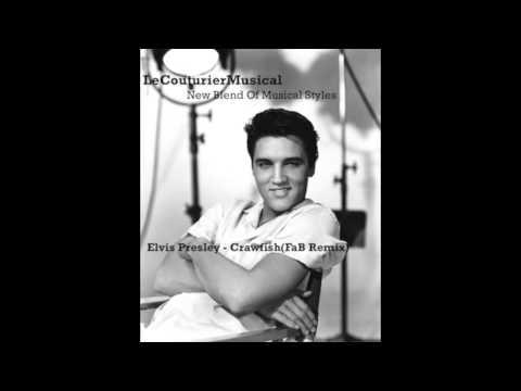 Elvis Presley - Crawfish (FaB Remix)
