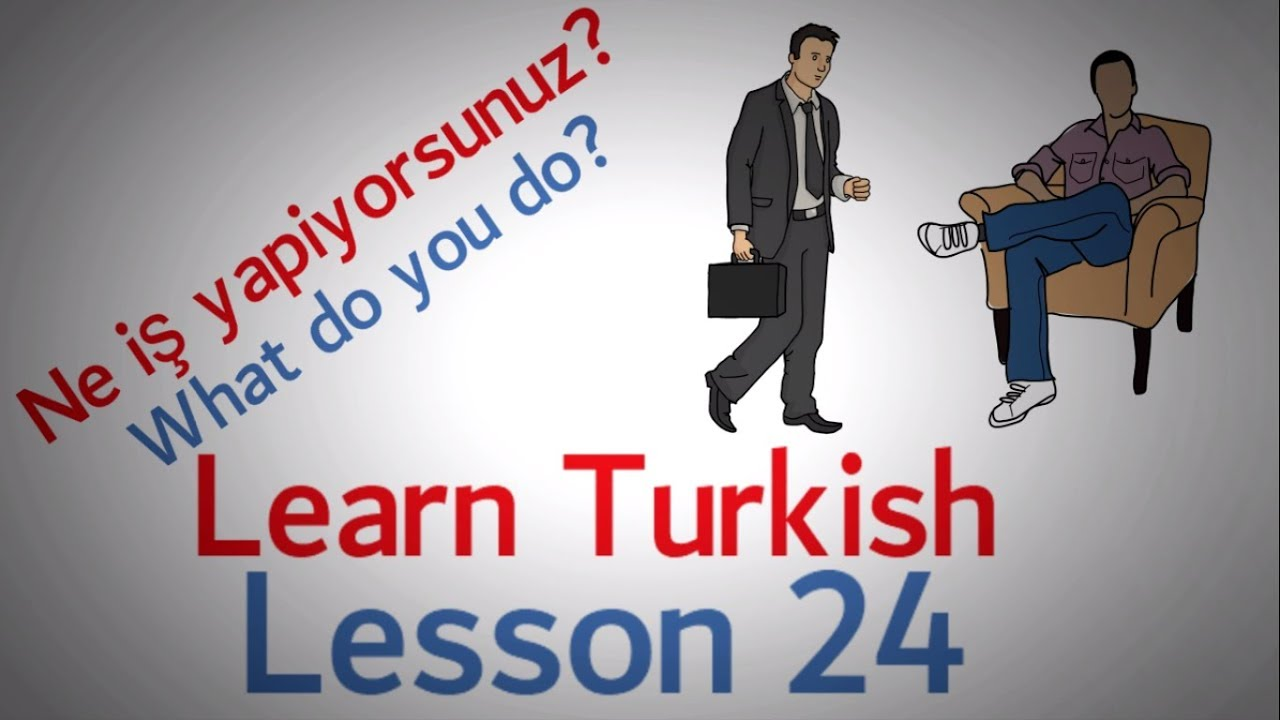 Learn Turkish Lesson 24 - Conversation Phrases (Part 4)