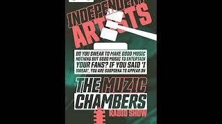 The Muzic Chambers Radio Show is seeking Independent Artists Now!