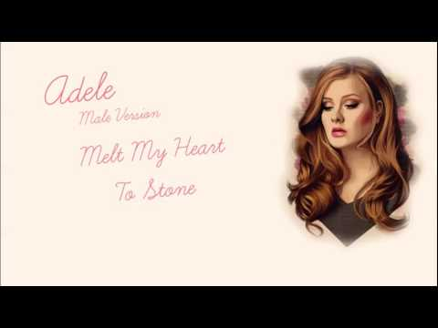 Male Version: Adele - Melt My Heart To Stone