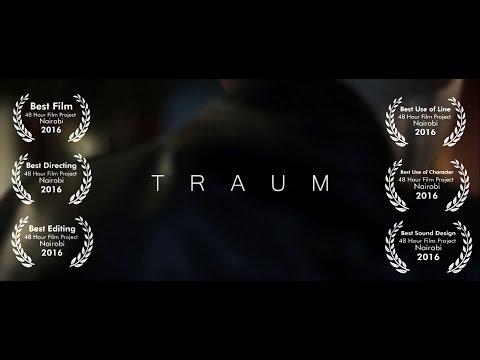 TRAUM - Winner best film 48 hour film competition Nairobi