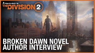 Tom Clancy's The Division: Broken Dawn Novel | Author Interview – Alex Irvine | Ubisoft [NA]