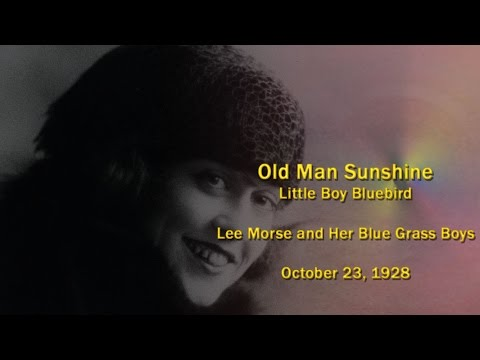 Lee Morse and Her Blue Grass Boys -  Old Man Sunshine (1928) mp3