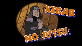 Kebab no jutsu!