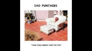 Dad Punchers- These Times Weren