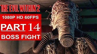 THE EVIL WITHIN 2 BOSS FIGHT Gameplay Walkthrough Part 14 [1080p HD 60FPS PC MAX SETTINGS]
