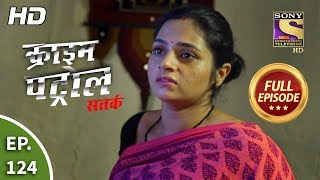 Crime Patrol Satark Season 2 - Ep 124 - Full Episode - 3rd January, 2020