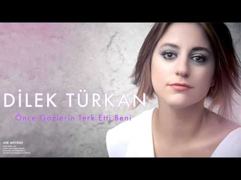 Dilek Türkan -  Önce Gözlerin Terk Etti Beni [ Aşk Mevsimi © 2011 Kalan Müzik ]