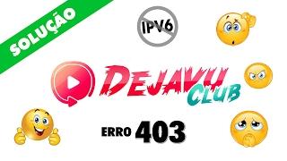 Resolvendo o Erro 403 do DejavuTV