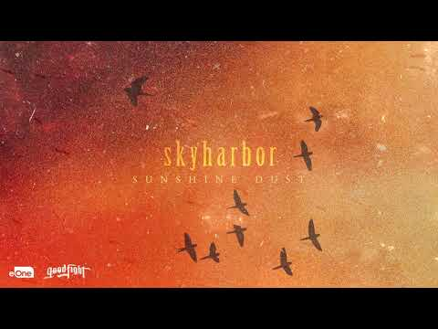 SKYHARBOR - Sunshine Dust (Official Audio)