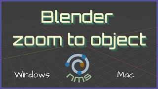 Blender Zoom to Object (Windows and Mac)