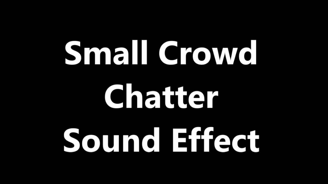 Small Crowd Chatter Sound Effect