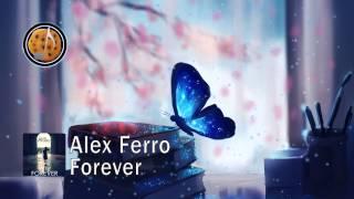 Alex Ferro - Forever [free Download]