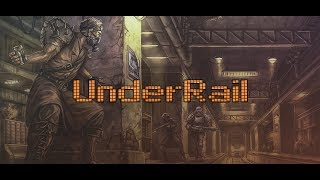 Underrail - Part 1: Humble Beginnings