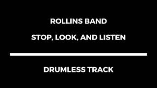 Rollins Band - Stop, Look, And Listen (drumless)
