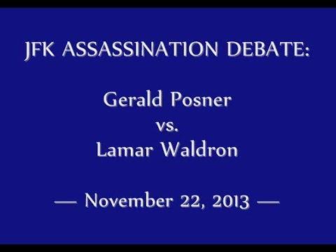 JFK ASSASSINATION DEBATE: GERALD POSNER VS. LAMAR WALDRON (NOVEMBER 22, 2013)