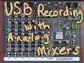 USB RECORDING WITH ANALOG MIXER
