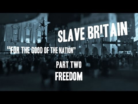 Slave Britain   Part Two   Freedom