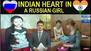 INDIAN HEART IN A RUSSIAN GIRL RUSSIAN MEDIA ON INDIA