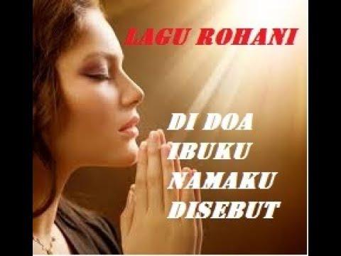 Di Doa Ibuku Namaku Disebut - Lagu Rohani