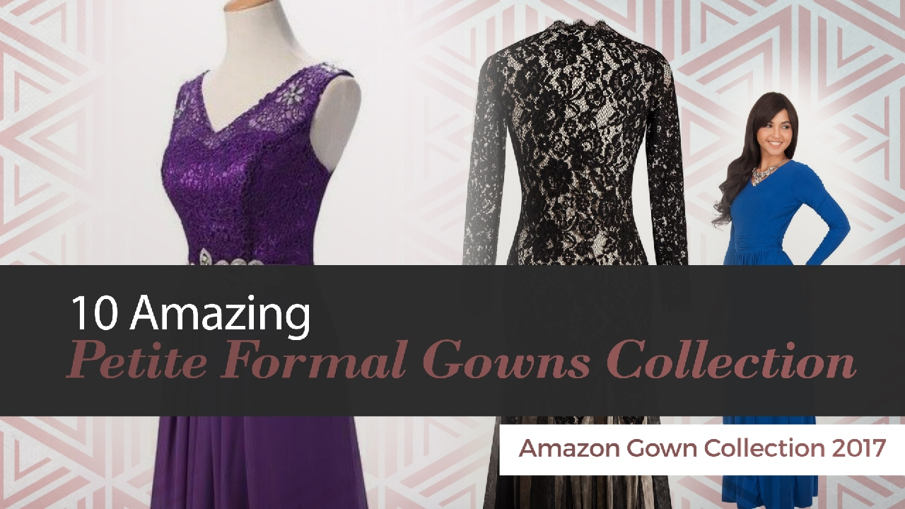 10 Amazing Petite Formal Gowns Collection Amazon Gown Collection ...