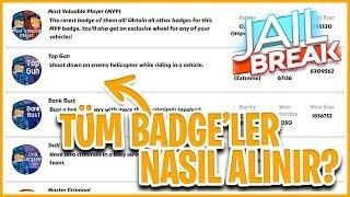 😱 JAİLBREAK TÜM BADGE'LER NASIL ALINIR ?!? 😱 / Roblox Jailbreak / Roblox Türkçe