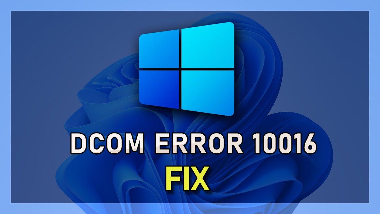 How to Fix DCOM Error 10016 on Windows 10