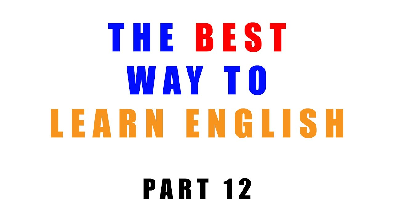 What's the better way to improve my English language skills?