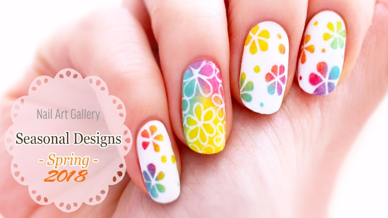 Spring Nail Art Designs 2018 New Nail Art Compilation March 2018 Youtube