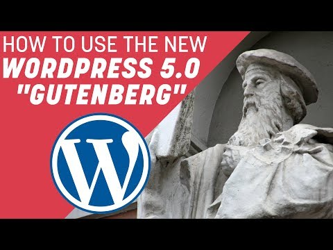 How To Use The New WordPress 5.0 Gutenberg Editor