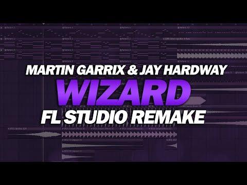 FL Studio Remake: Martin Garrix & Jay Hardway - Wizard [FREE FLP DOWNLOAD]
