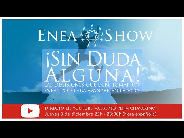 Las decisiones que debe tomar un Eneatipo 6 para avanzar en la vida | Enea-Show