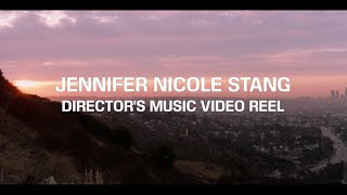 Director Jennifer Nicole Stang's Music Video Reel