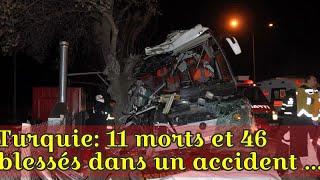 Turquie: 11 morts et 46 blessés dans un accident d'autocar