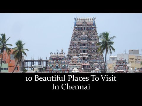 10 Beautiful Places To Visit In Chennai