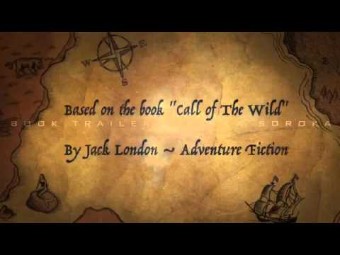 """ Call of The Wild "" by Jack London Book Trailer"