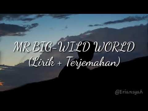 MR.BIG - WILD WORLD (Lyric & Terjemahan)