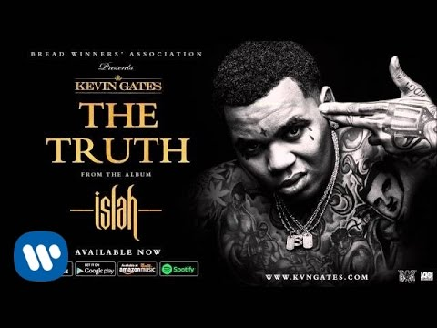 Kevin Gates - The Truth (Official Audio)