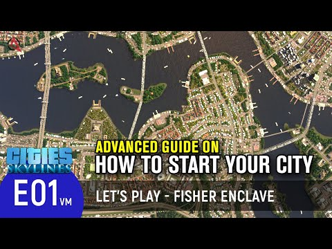 Advanced Guide on How to Start Your City in Cities: Skylines | Fisher Enclave Ep 1