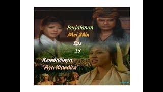"Video Perjalanan Mei Shin Episode 13 ""Kembalinya Ayu Wandira"" download MP3, 3GP, MP4, WEBM, AVI, FLV Agustus 2018"