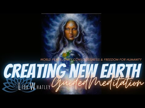 Guided Meditation for Mother Earth and Ascension | Creating New Earth