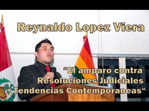 …REYNALDO LOPEZ VIERA Amparo contra Resoluciones Judiciales, tendencias contemporaneas 2da PARTE