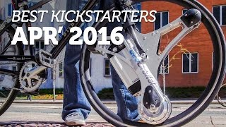Best Kickstarter Projects You Should Back | April 2016