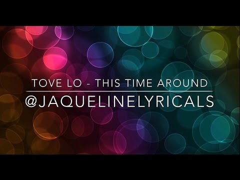 tove-lo---this-time-around-[lyrics]