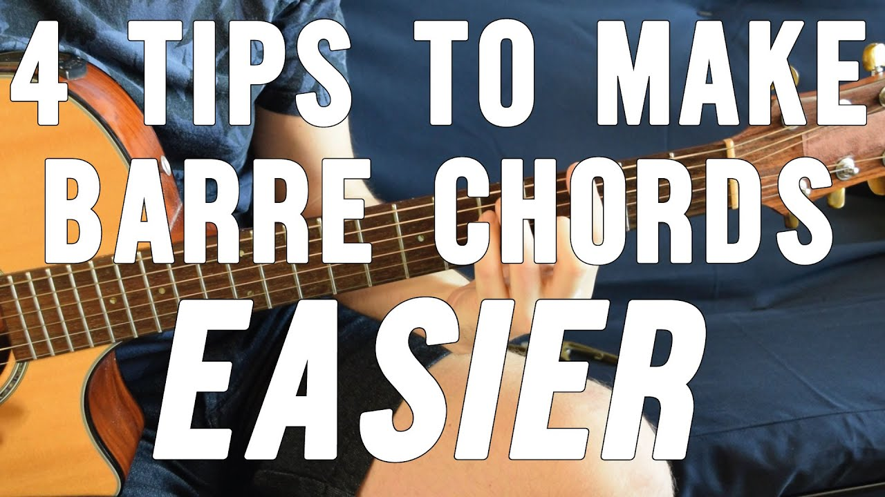 4 Simple Tips That Make Barre Chords Easier To Play How To Build