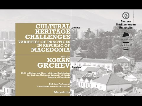 Cultural Heritage Challenges: Varieties of Practices in Republic of Macedonia